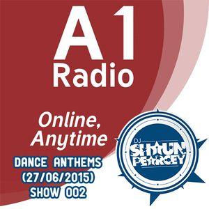 DJ Shaun Pearcey's Dance Anthems Show 002 - (27-06-2015)
