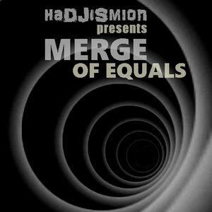 haDJiSmion presents MERGE of EQUALS