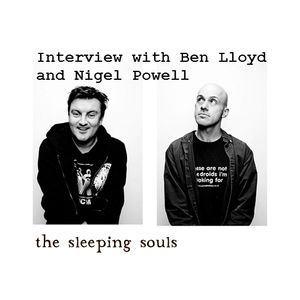 Interview with Ben Lloyd & Nigel Powell of The Sleeping Souls; Full & Unedited