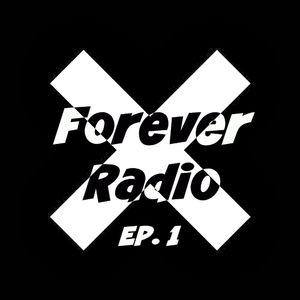 Forever Radio Ep. 1