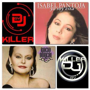 Isabel Pantoja Y Rocio Durcal Mix - Killer Dj [Voces Inolvidables]