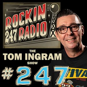 Tom Ingram Show #247 - Oct 31st 2020 - Rockin 247 Radio