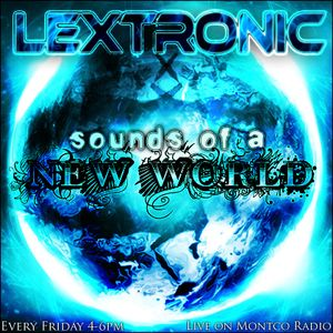 Sounds of a New World w/ Lextronic (October 7, 2011)