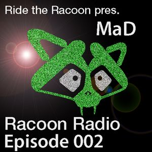 Ride the Racoon presentes Racoon Radio. Episode 2 mixed by MaD