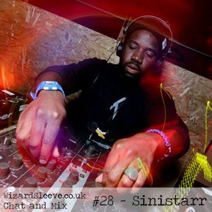 Wizard Sleeve Chat & Mix #28 - Sinistarr