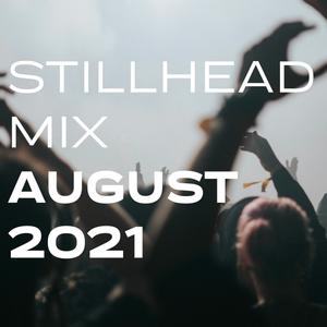 Stillhead Mix - August 2021 - Rave House