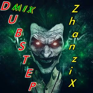 ZhanziX Dubstep Mix 2015