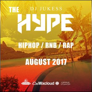 @DJ_Jukess - #TheHype Rap, Hip-Hop and R&B August Edition Mix
