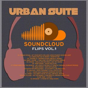 URBAN SUITE Soundcloud Flips V.1/MixTape (03.03.015) Aka Soulsista & Steve Dub