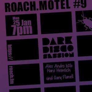 roach.motel #10 Dark Disco Session w/ Alex Andro b2b Hans Heimlich & Gary Flanell