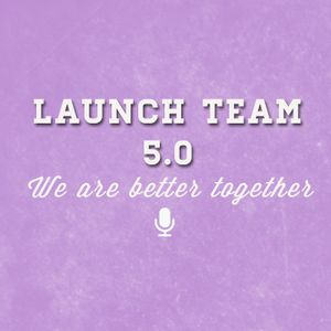 Launch Team 5.0