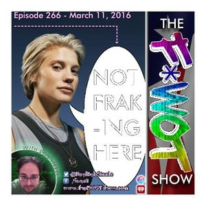 The FWOT Show - Episode 266 - Not Fraking Here