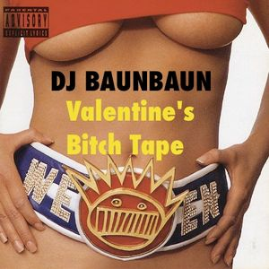 Valentine's Super Bitch Tape