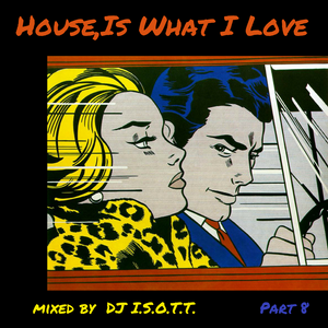 House, Is What I Love  - Part 8