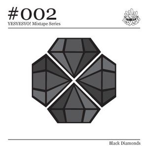 YESYESYO! Mixtape Series #02 - Black Diamonds