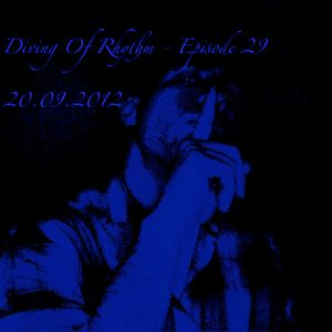 Diving Of Rhythm - Episode 29 - 20.09.2012.