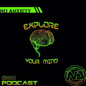 No Anxiety Podcast 004 - Explore Your Mind: The Beginning