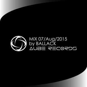 LIVE MIX of BALLACK at 07/Aug/2015