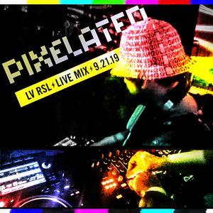 PIXELaTED LIVE MIX 9.21.19 - LV RSL
