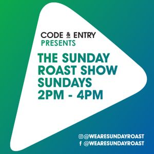 Code & Entry Presents - The Sunday Roast Show - 11th August 2019