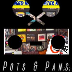 Pots & Pans Radio - Episode 87 - We Need More Crates with special guest DJ Esh