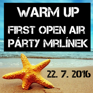FIRST OPEN AIR PÁRTY MRLÍNEK 2016 - WARM UP