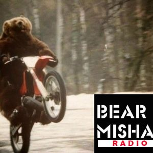 Bear Misha Radio #001