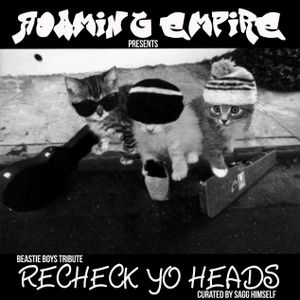 "Яoaming Empire Radio : Tribute vol ""reCheck Yo Headz' a Beastie Boys Tribute by Sagg"
