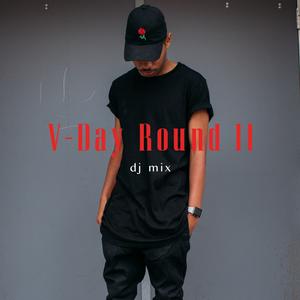 V-Day Round II