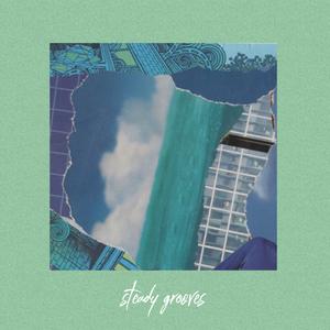 STEADY GROOVES ep. 16