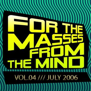 Gonzalo Shaggy Garcia - For the masses, from the mind - Vol.4 (July 2006)
