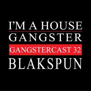 BLAKSPUN | GANGSTERCAST 32