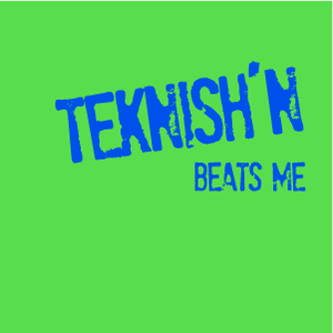 teknish'n - beats me episode 001