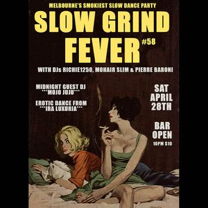 SLOW GRIND FEVER MIX #58 by Richie1250, Mohair Slim and Pierre Baroni