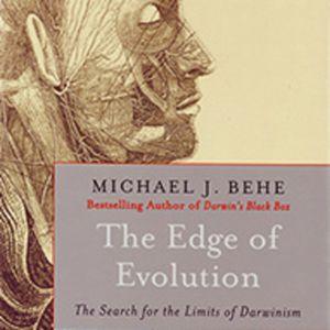 Michael Behe: Vindication for 'The Edge of Evolution'