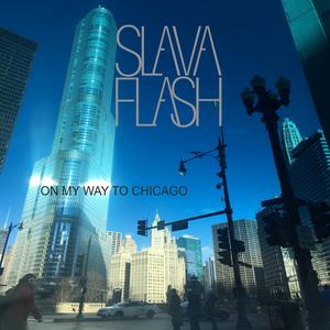 On my way to Chicago@Slava Flash in da mix 03/2018