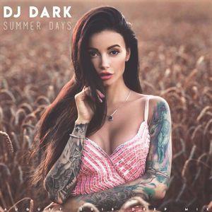Dj Dark - Summer Days (August 2018) [Deep House Mix] | FREE