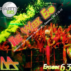 The Week End Episode 63 [Broadcast on Party95.com]...Recorded LIVE!