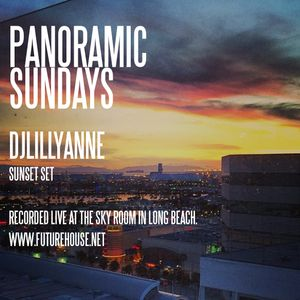 DJ Lillyanne recorded Live at Panoramic Sundays - early Sunset set