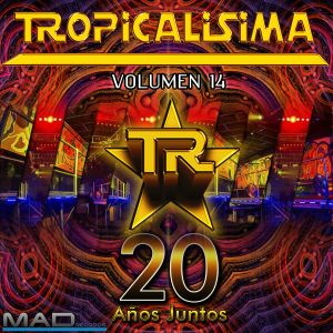 Tropicalisima en vivo Volumen 14 by DJ MAD (2016)