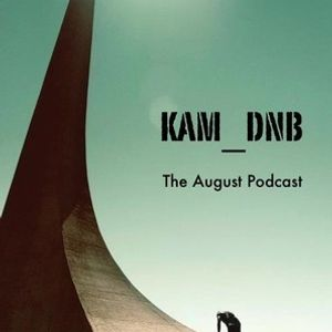 Kam_DnB - The August Podcast