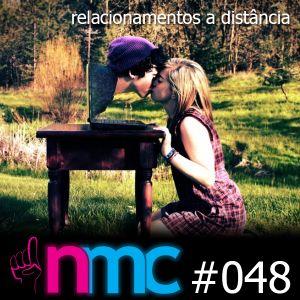 NMC #048 - Relacionamento a Distância