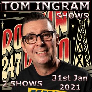 Tom Ingram Radio Shows - Jan 31st 2021