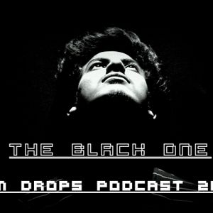 EDM DROPS PODCAST 2017 FEAT : THE BLACK ONE