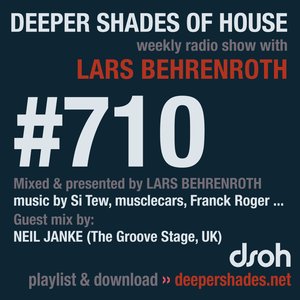 Deeper Shades Of House #710 w/ exclusive guest mix by NEIL JANKE