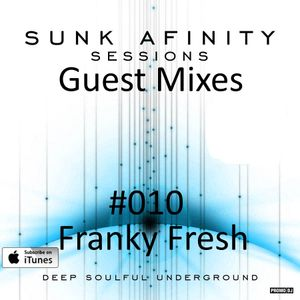 Sunk Afinity Sessions Guest Mixes #010 Franky Fresh