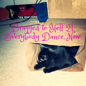 Dragged to Hell Volume 21 - Everybody Dance, Now