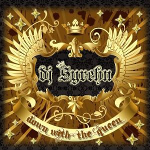 DJ Syrehn / Down With The Queen