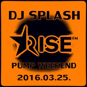 Dj Splash (Lynx Sharp) - Pump WEEKEND 2016.03.26.