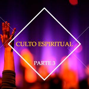 Culto Espiritual - Parte 3